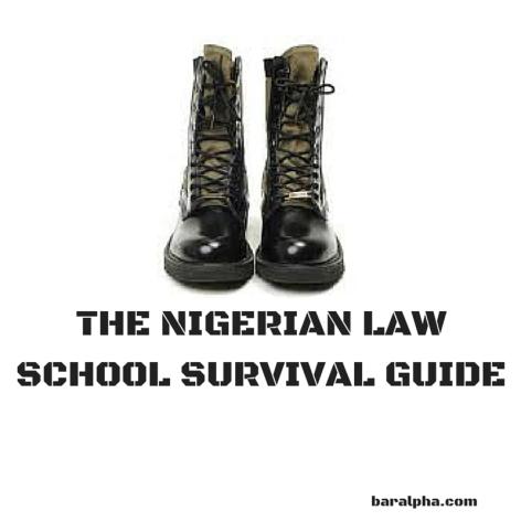 THE NIGERIAN LAW SCHOOL SURVIVAL GUIDE