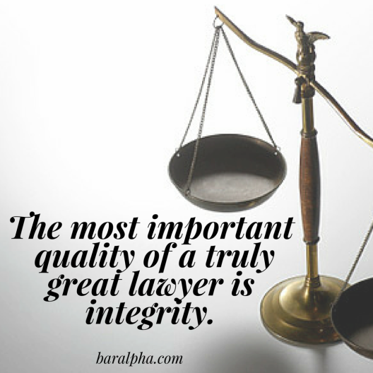 The most important quality of a truly great lawyer is integrity