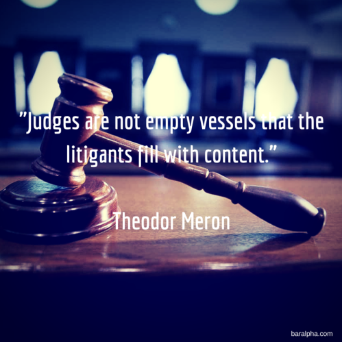 judges are not empty vessels that the litigants fill with content.'